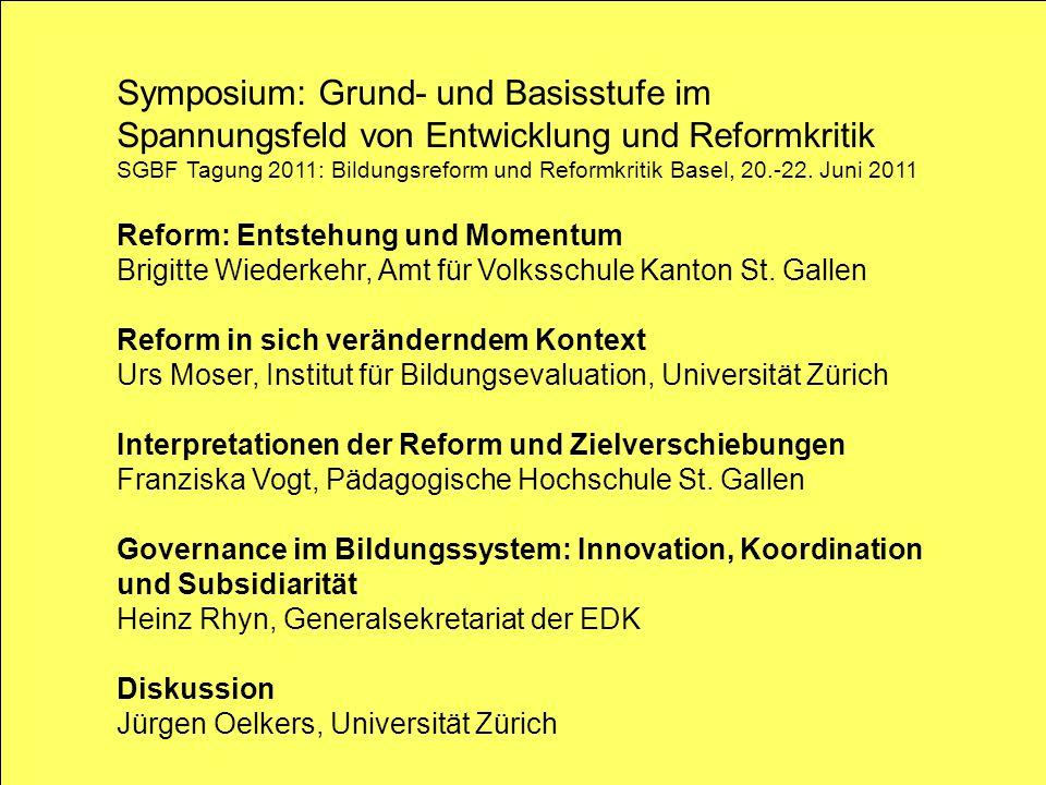 Pädagogische Hochschule des Kantons St.Gallen 1 Symposium: Grund- und Basisstufe im Spannungsfeld von Entwicklung und Reformkritik SGBF Tagung 2011: B