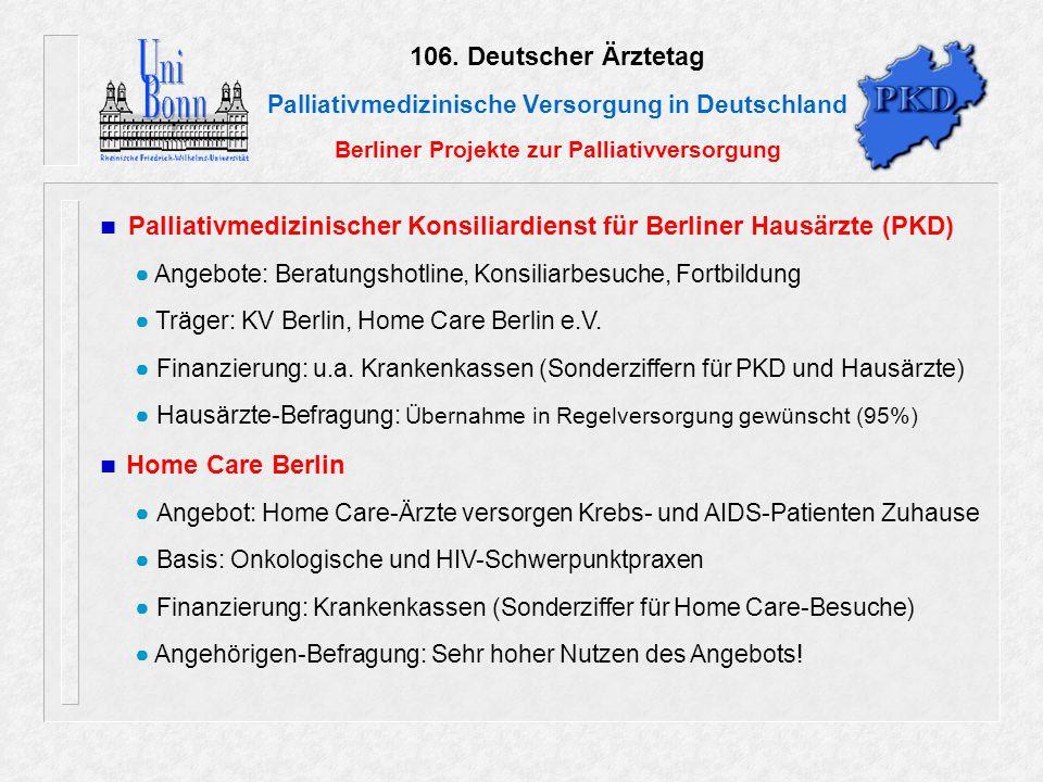 106. Deutscher Ärztetag Palliativmedizinische Versorgung in Deutschland Berliner Projekte zur Palliativversorgung Palliativmedizinischer Konsiliardien