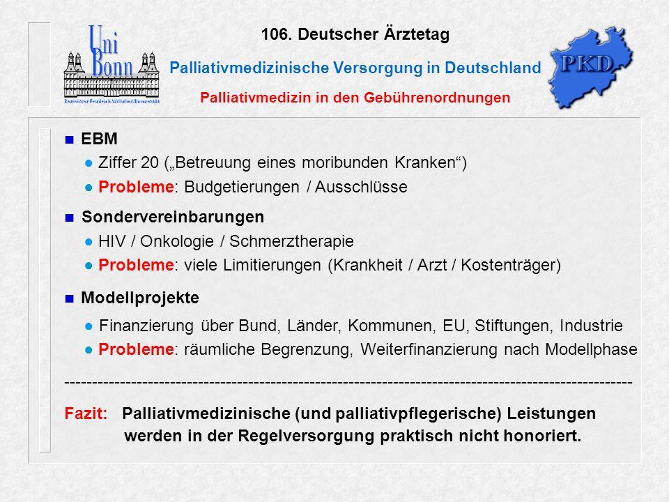"""106. Deutscher Ärztetag Palliativmedizinische Versorgung in Deutschland Palliativmedizin in den Gebührenordnungen EBM ● Ziffer 20 (""""Betreuung eines mo"""