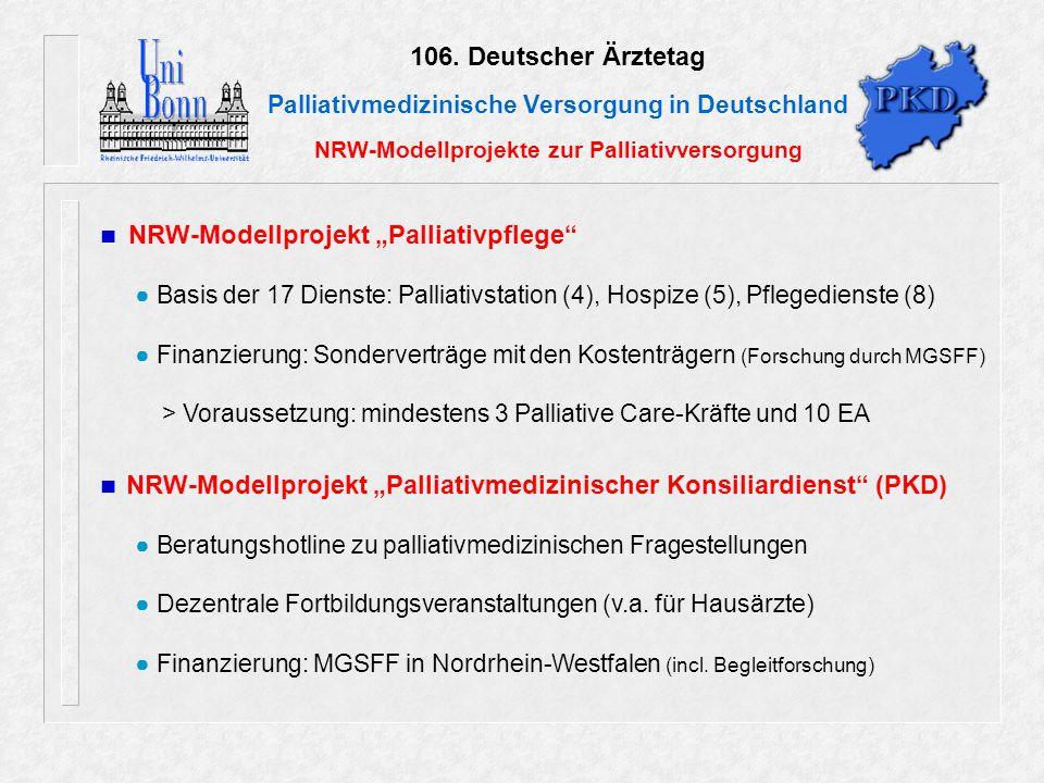"""106. Deutscher Ärztetag Palliativmedizinische Versorgung in Deutschland NRW-Modellprojekte zur Palliativversorgung NRW-Modellprojekt """"Palliativpflege"""""""