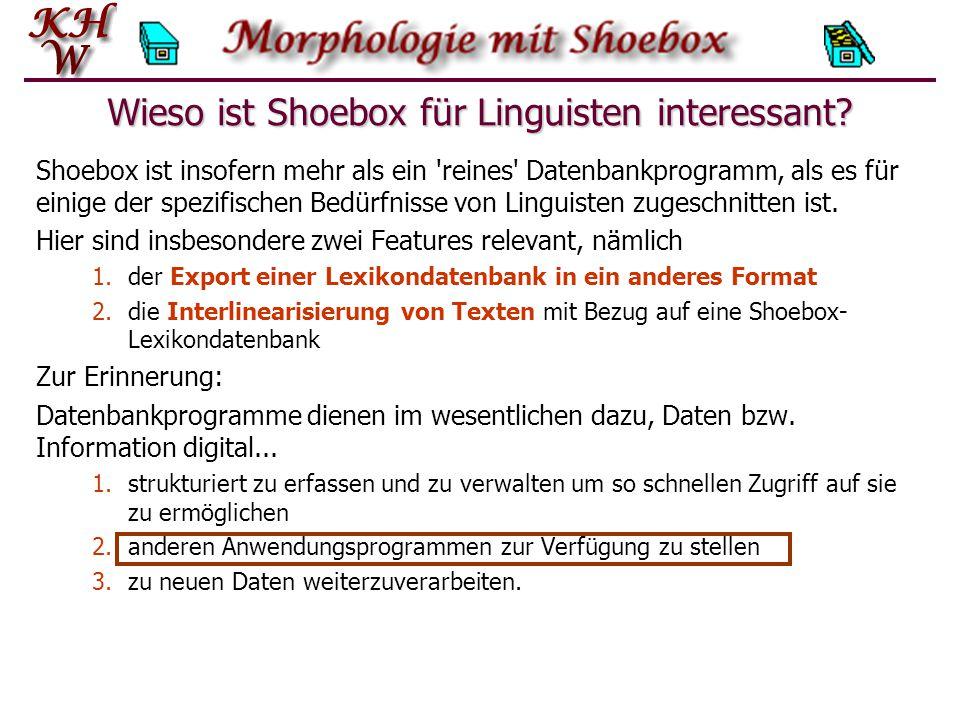 Wieso ist Shoebox für Linguisten interessant.