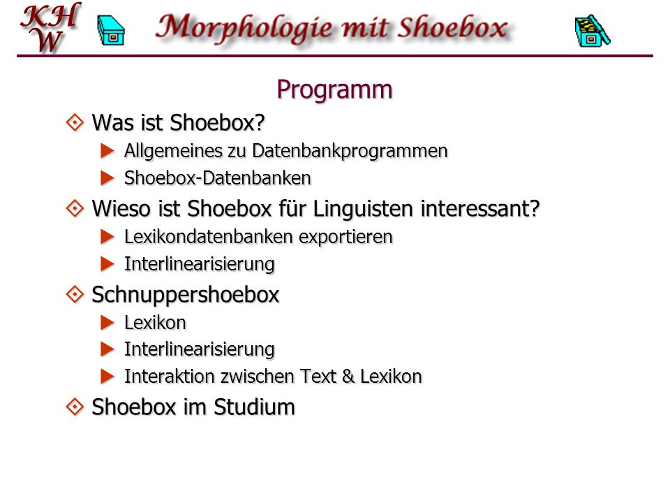 Shoebox-Projekte Die mit einem jeden Projekt abgespeicherte Information umfasst nicht nur die Angaben in neu angelegten bzw.