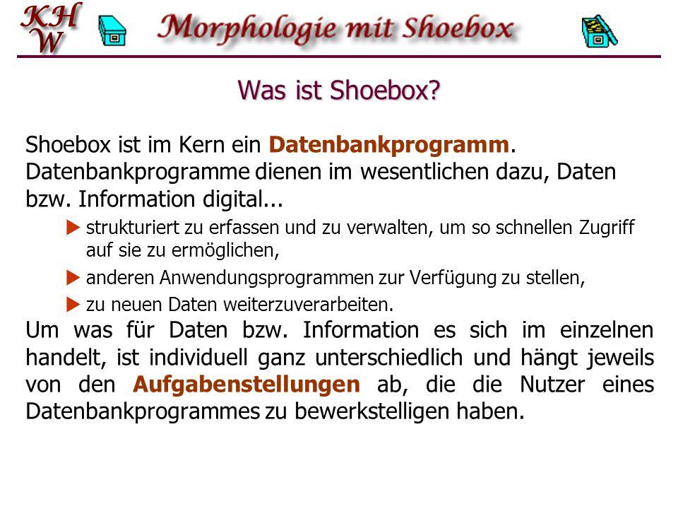 Was ist Shoebox.Shoebox ist im Kern ein Datenbankprogramm.
