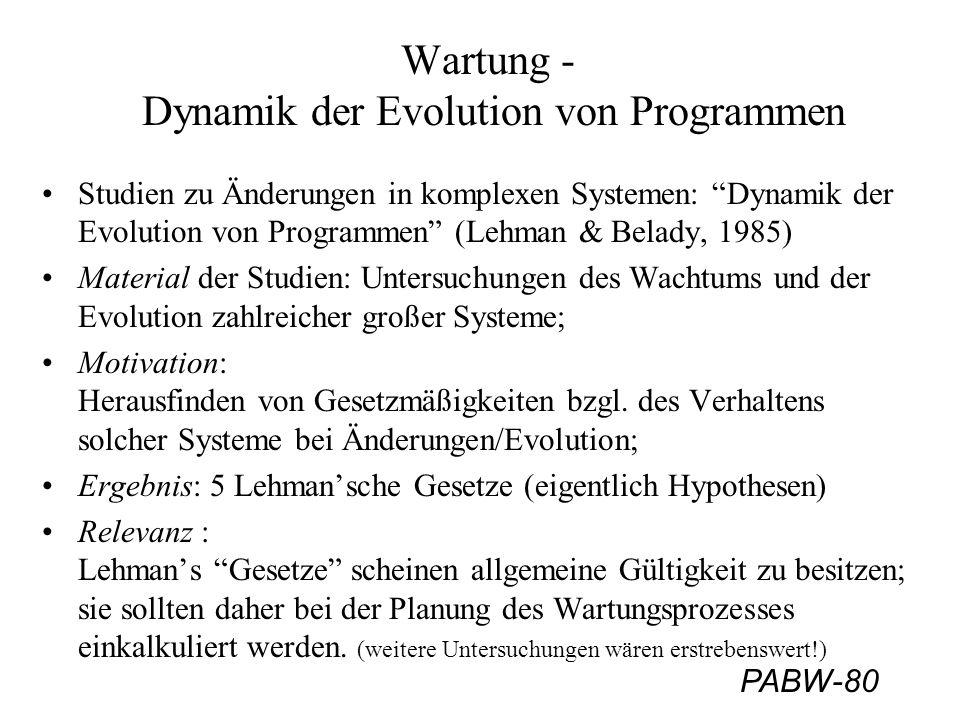 """PABW-80 Wartung - Dynamik der Evolution von Programmen Studien zu Änderungen in komplexen Systemen: """"Dynamik der Evolution von Programmen"""" (Lehman & B"""
