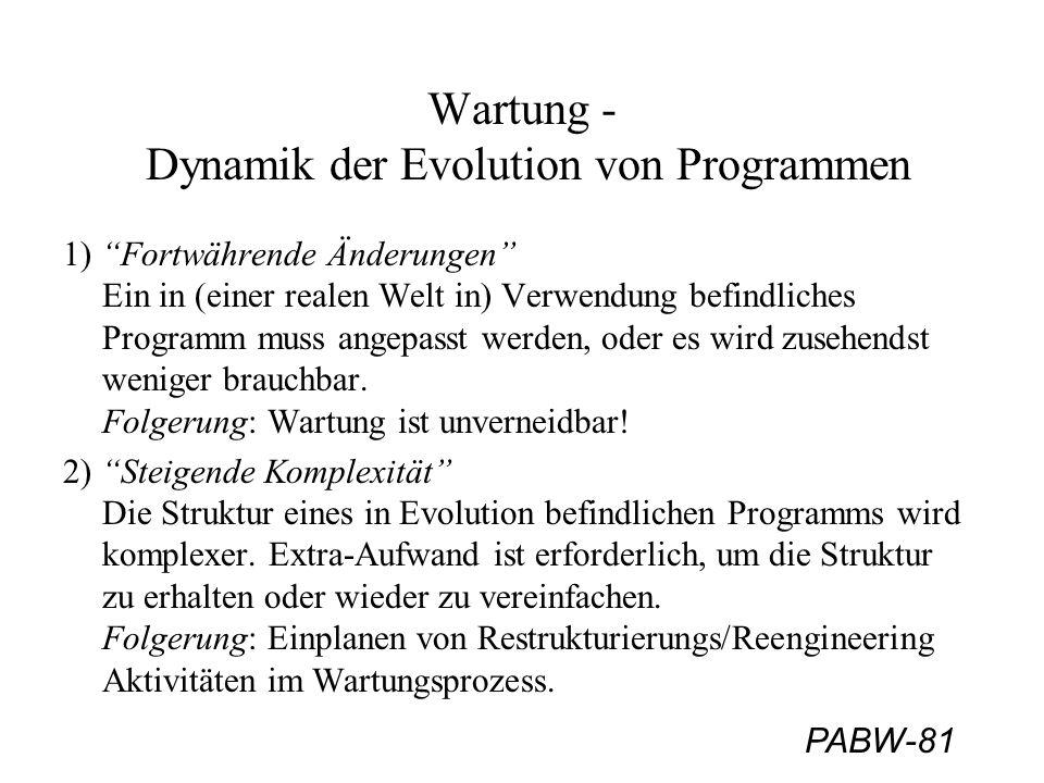 """PABW-81 Wartung - Dynamik der Evolution von Programmen 1) """"Fortwährende Änderungen"""" Ein in (einer realen Welt in) Verwendung befindliches Programm mus"""