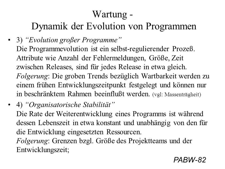 """PABW-82 Wartung - Dynamik der Evolution von Programmen 3) """"Evolution großer Programme"""" Die Programmevolution ist ein selbst-regulierender Prozeß. Attr"""