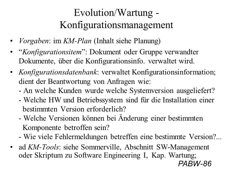 """PABW-86 Evolution/Wartung - Konfigurationsmanagement Vorgaben: im KM-Plan (Inhalt siehe Planung) """"Konfigurationsitem"""": Dokument oder Gruppe verwandter"""