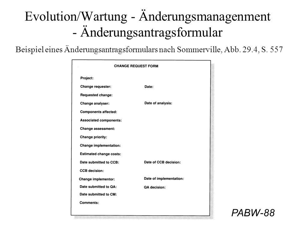 PABW-88 Evolution/Wartung - Änderungsmanagenment - Änderungsantragsformular Beispiel eines Änderungsantragsformulars nach Sommerville, Abb. 29.4, S. 5