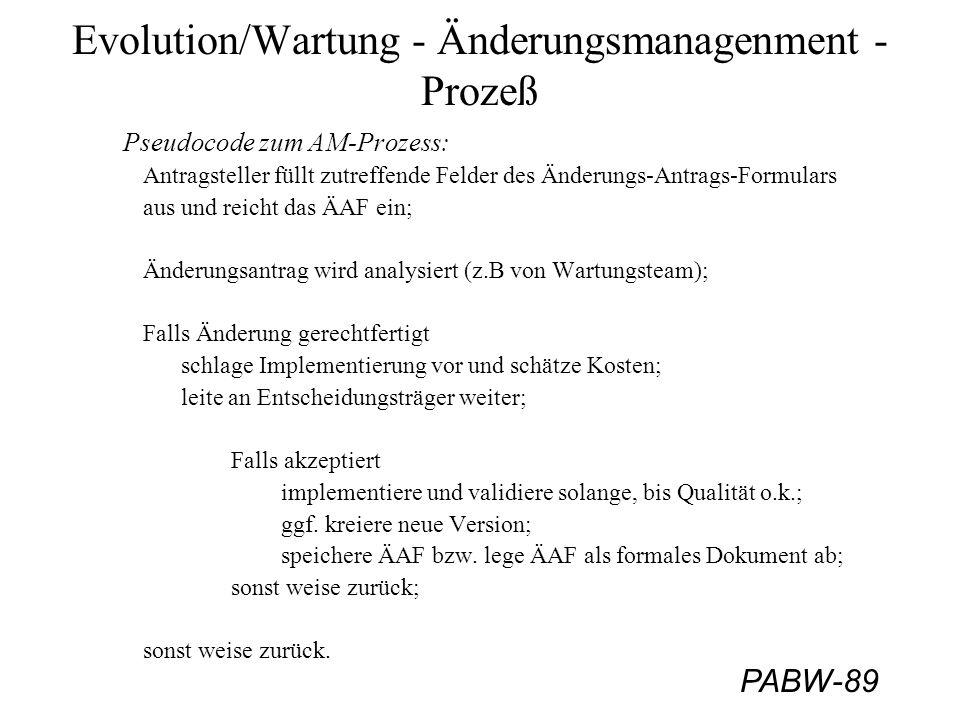 PABW-89 Evolution/Wartung - Änderungsmanagenment - Prozeß Pseudocode zum AM-Prozess: Antragsteller füllt zutreffende Felder des Änderungs-Antrags-Form