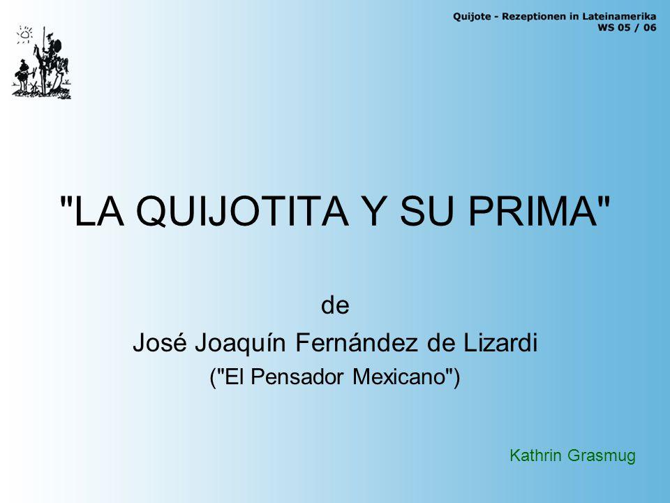 LA QUIJOTITA Y SU PRIMA de José Joaquín Fernández de Lizardi ( El Pensador Mexicano ) Kathrin Grasmug