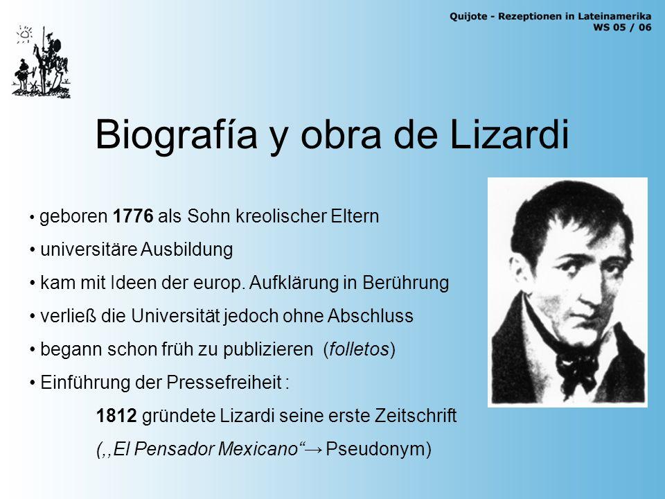 Biografía y obra de Lizardi 6 Monate im Gefängnis bis 1816 ließ er sich weder von der Inquisition, noch von der Zensur von seiner Arbeit abbringen.
