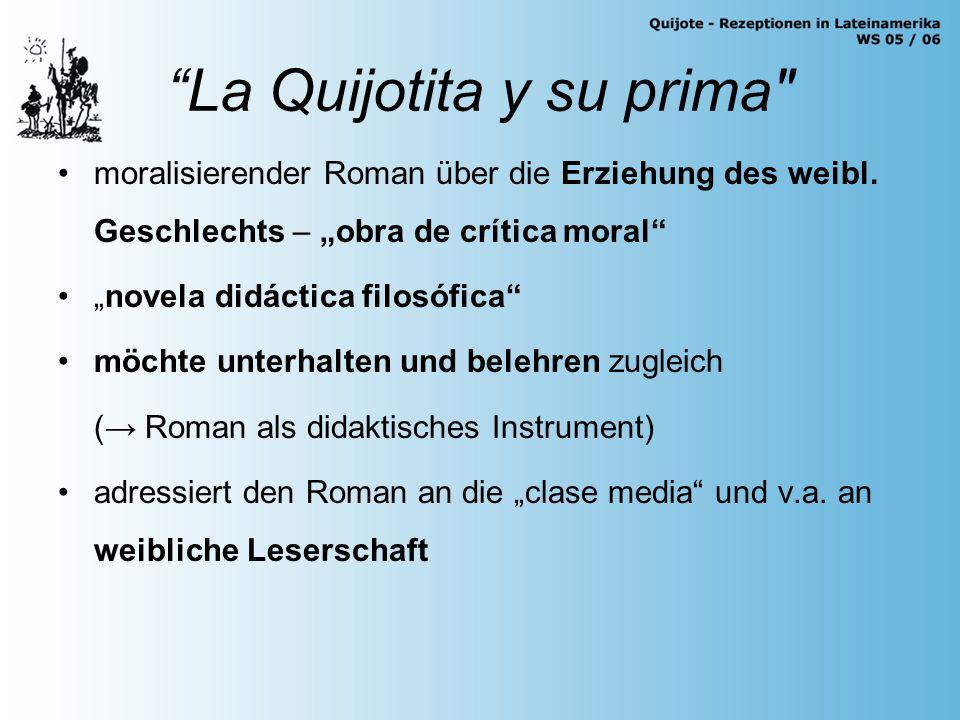 La Quijotita y su prima moralisierender Roman über die Erziehung des weibl.