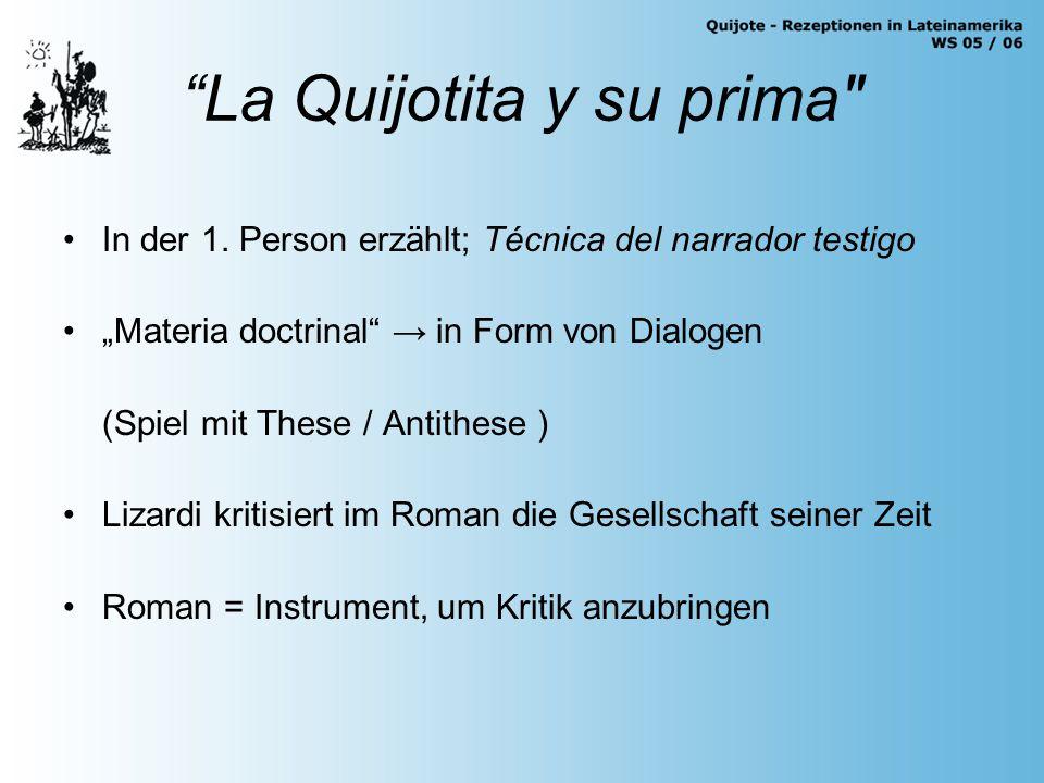 """La Quijotita y su prima Inhalt: 2 Familien: doña Matilde + el coronel don Rodrigo Linarte + Pudenciana (+ Joaquín = Erzähler) doña Eufrosina + don Dionisio Langaruto + Pomposa ( → """"Quijotita )"""
