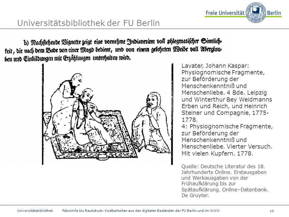 10 Universitätsbibliothek Faksimile bis Raubdruck: Kostbarkeiten aus den digitalen Beständen der FU Berlin und im WWW Universitätsbibliothek der FU Be