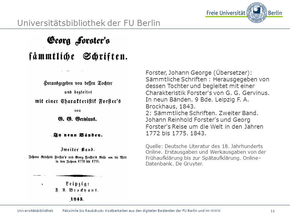 11 Universitätsbibliothek Faksimile bis Raubdruck: Kostbarkeiten aus den digitalen Beständen der FU Berlin und im WWW Universitätsbibliothek der FU Be