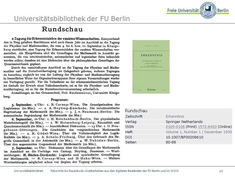 13 Universitätsbibliothek Faksimile bis Raubdruck: Kostbarkeiten aus den digitalen Beständen der FU Berlin und im WWW Universitätsbibliothek der FU Be