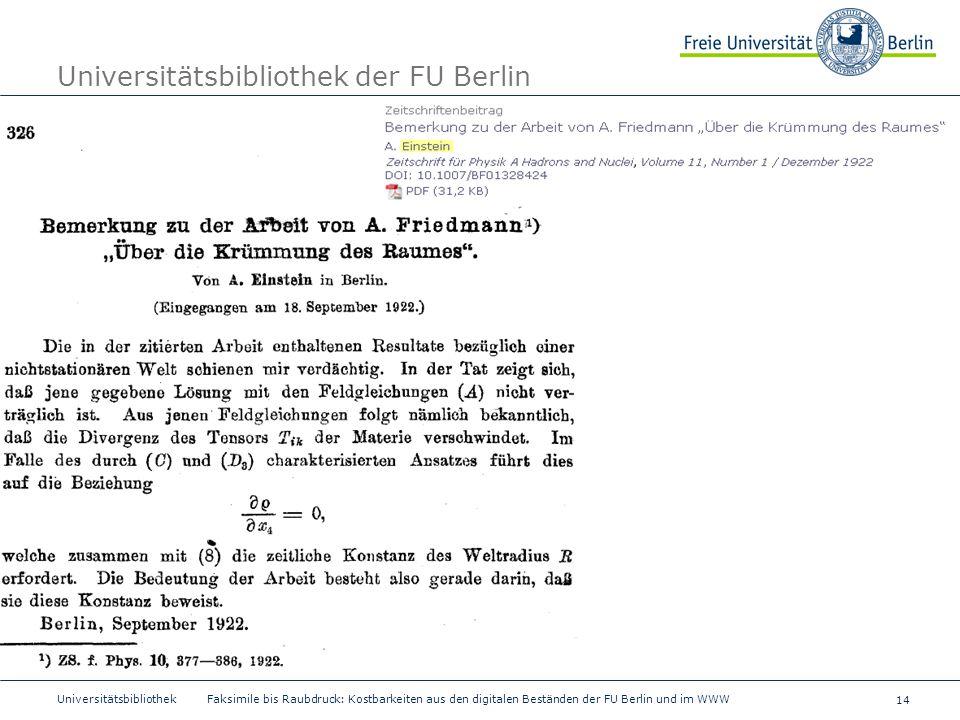 14 Universitätsbibliothek Faksimile bis Raubdruck: Kostbarkeiten aus den digitalen Beständen der FU Berlin und im WWW Universitätsbibliothek der FU Be
