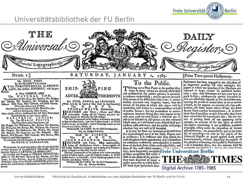 15 Universitätsbibliothek Faksimile bis Raubdruck: Kostbarkeiten aus den digitalen Beständen der FU Berlin und im WWW Universitätsbibliothek der FU Be
