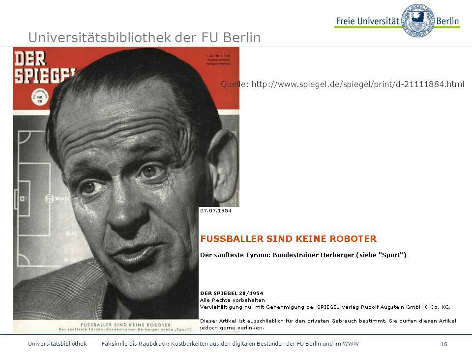 16 Universitätsbibliothek Faksimile bis Raubdruck: Kostbarkeiten aus den digitalen Beständen der FU Berlin und im WWW Universitätsbibliothek der FU Be