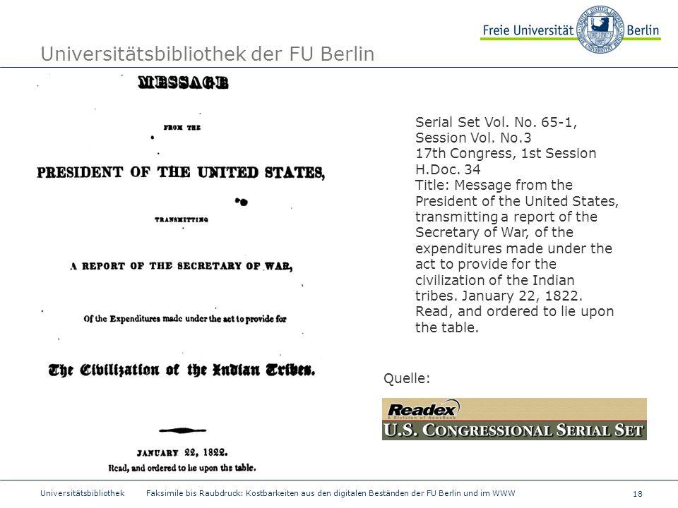 18 Universitätsbibliothek Faksimile bis Raubdruck: Kostbarkeiten aus den digitalen Beständen der FU Berlin und im WWW Universitätsbibliothek der FU Be