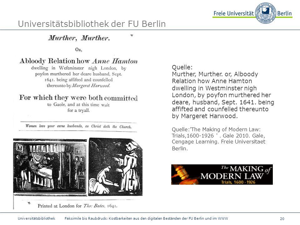 20 Universitätsbibliothek Faksimile bis Raubdruck: Kostbarkeiten aus den digitalen Beständen der FU Berlin und im WWW Universitätsbibliothek der FU Be