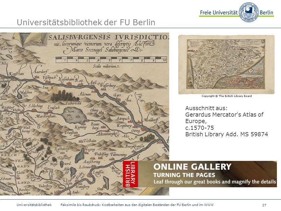 27 Universitätsbibliothek Faksimile bis Raubdruck: Kostbarkeiten aus den digitalen Beständen der FU Berlin und im WWW Universitätsbibliothek der FU Be