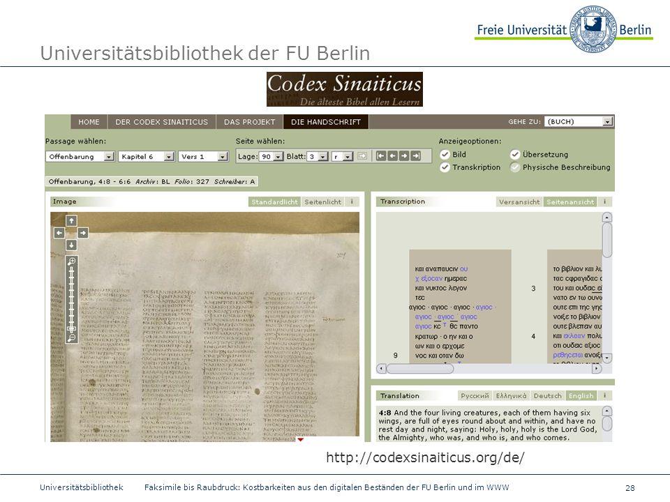 28 Universitätsbibliothek Faksimile bis Raubdruck: Kostbarkeiten aus den digitalen Beständen der FU Berlin und im WWW Universitätsbibliothek der FU Be
