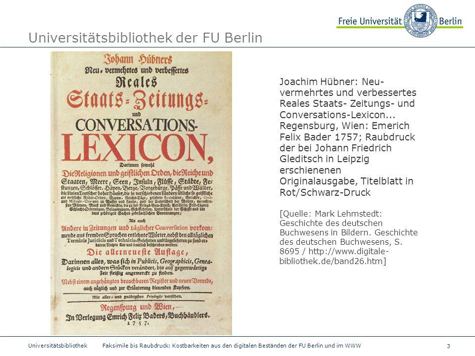 3 Universitätsbibliothek Faksimile bis Raubdruck: Kostbarkeiten aus den digitalen Beständen der FU Berlin und im WWW Universitätsbibliothek der FU Ber