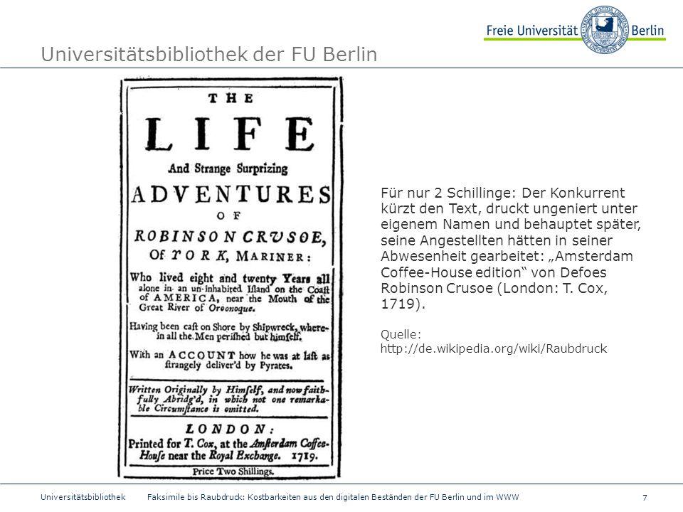 7 Universitätsbibliothek Faksimile bis Raubdruck: Kostbarkeiten aus den digitalen Beständen der FU Berlin und im WWW Universitätsbibliothek der FU Ber