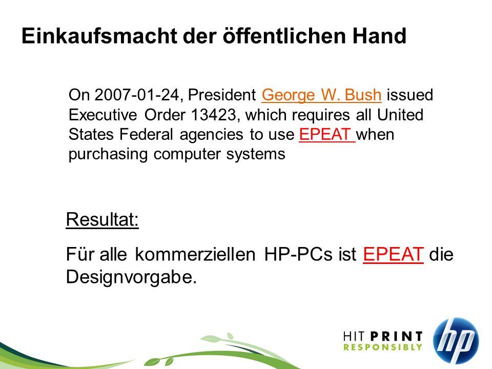 Einkaufsmacht der öffentlichen Hand Resultat: Für alle kommerziellen HP-PCs ist EPEAT die Designvorgabe.