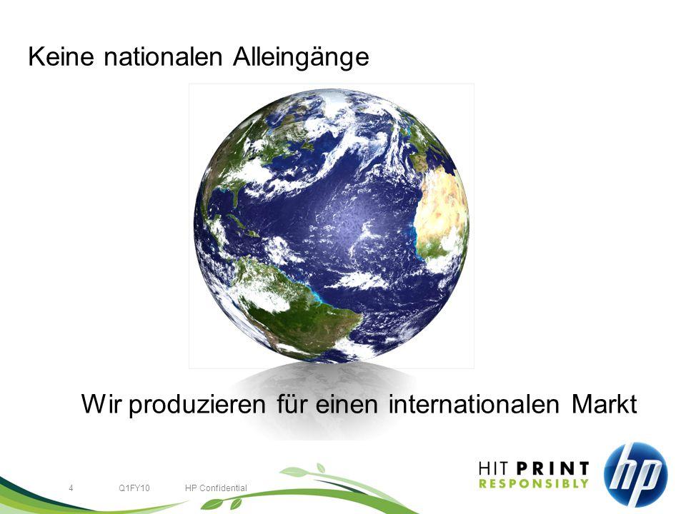 4Q1FY10HP Confidential Keine nationalen Alleingänge Wir produzieren für einen internationalen Markt