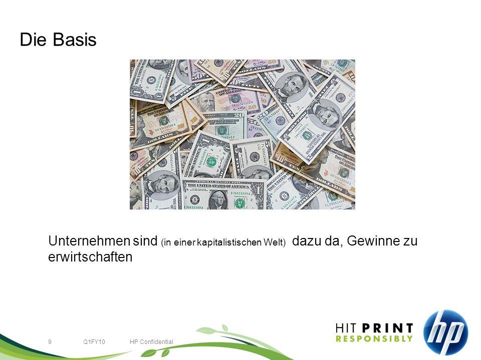 9Q1FY10HP Confidential Die Basis Unternehmen sind (in einer kapitalistischen Welt) dazu da, Gewinne zu erwirtschaften