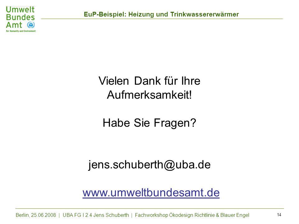 EuP-Beispiel: Heizung und Trinkwassererwärmer Berlin, 25.06.2008 | UBA FG I 2.4 Jens Schuberth | Fachworkshop Ökodesign Richtlinie & Blauer Engel 14 V