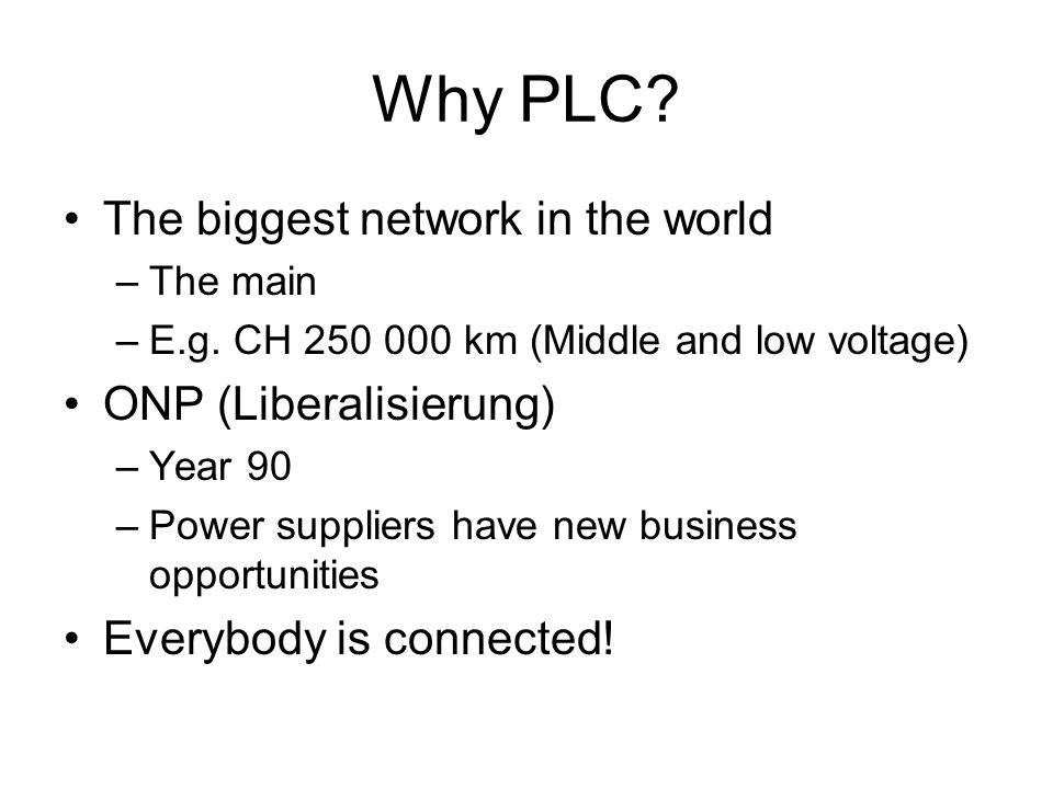 PLC rationale Low cost cabling Higher bit rates (against modem) Buildings automation –Alarms –Detection –Remote controls IP Telephony