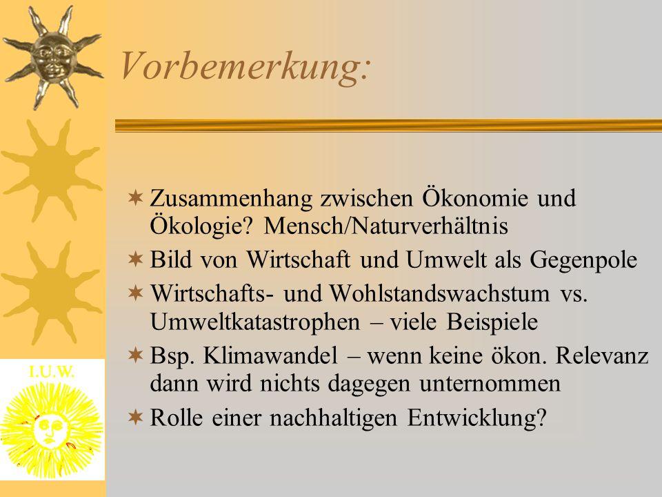 Vorbemerkung:  Zusammenhang zwischen Ökonomie und Ökologie.