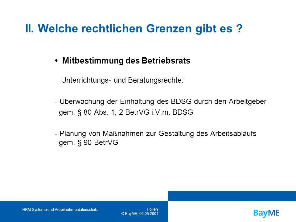 HRM-Systeme und Arbeitnehmerdatenschutz Folie 9 © BayME, 06.05.2004 II.