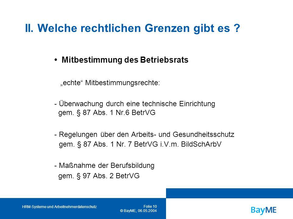 HRM-Systeme und Arbeitnehmerdatenschutz Folie 10 © BayME, 06.05.2004 II.