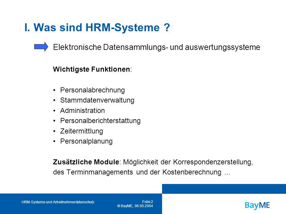 HRM-Systeme und Arbeitnehmerdatenschutz Folie 2 © BayME, 06.05.2004 I.