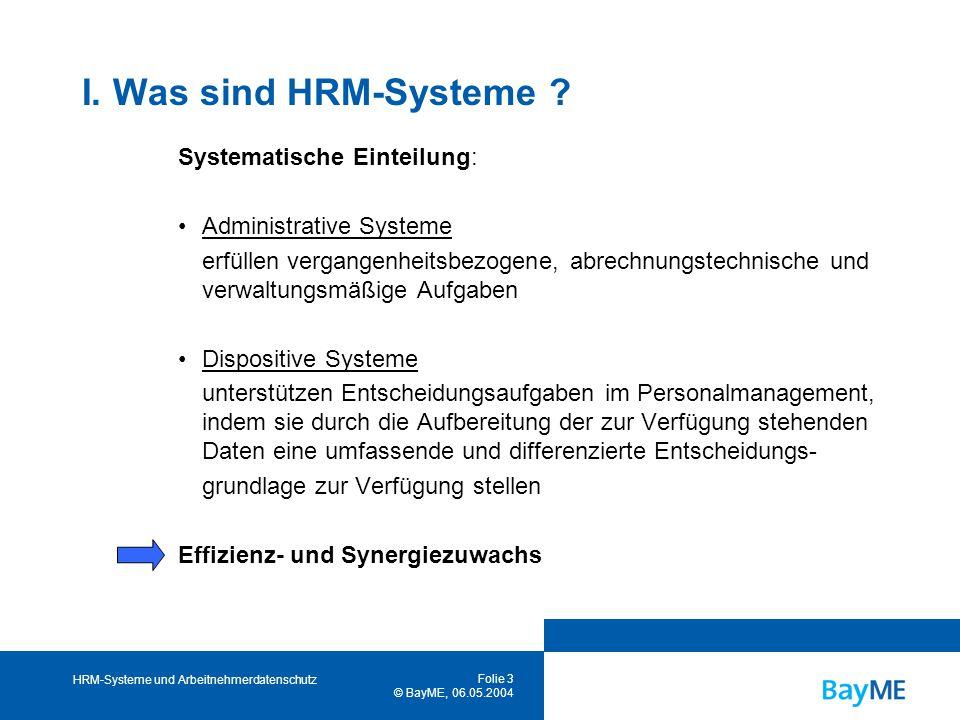 HRM-Systeme und Arbeitnehmerdatenschutz Folie 3 © BayME, 06.05.2004 I.