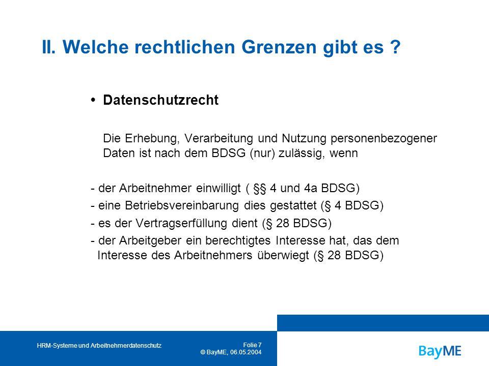 HRM-Systeme und Arbeitnehmerdatenschutz Folie 7 © BayME, 06.05.2004 II.