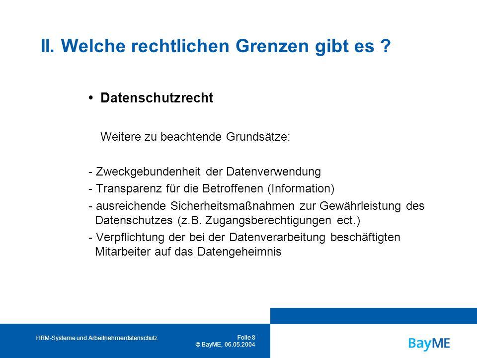 HRM-Systeme und Arbeitnehmerdatenschutz Folie 8 © BayME, 06.05.2004 II.
