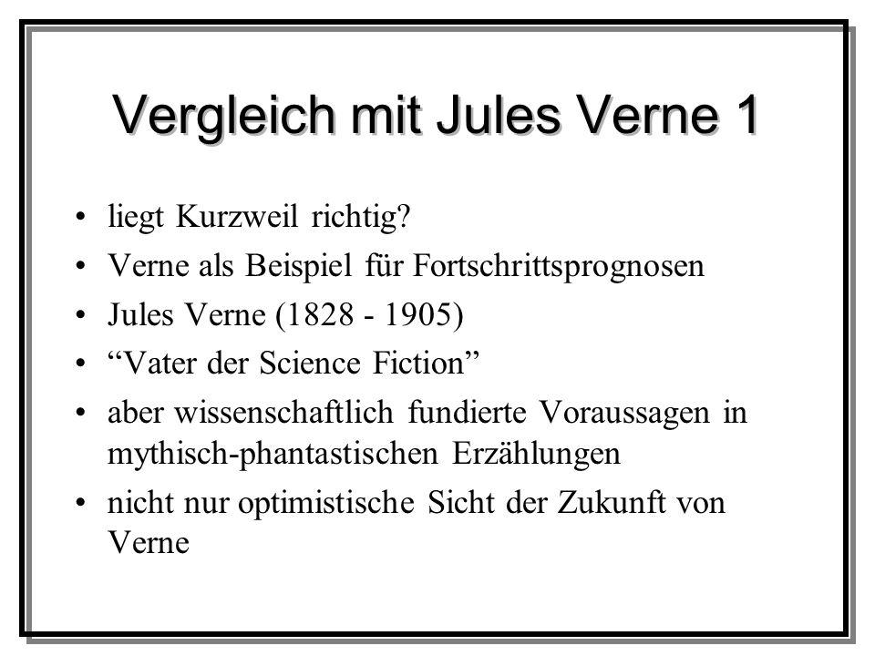 Vergleich mit Jules Verne 1 liegt Kurzweil richtig.