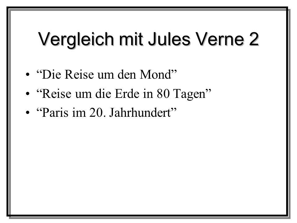 Vergleich mit Jules Verne 2 Die Reise um den Mond Reise um die Erde in 80 Tagen Paris im 20.