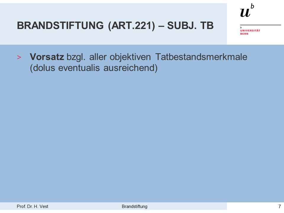 Prof. Dr. H. Vest Brandstiftung 7 BRANDSTIFTUNG (ART.221) – SUBJ.