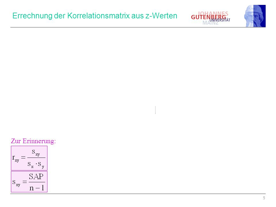 5 z-standardisierte Ausgangswertetransponierte Matrix RamaSanellaBecelDu darfst Holl. Butter Weihn. Butter AFKaViHaPr AF- 1,24550 - 0,56614 0,792601,4