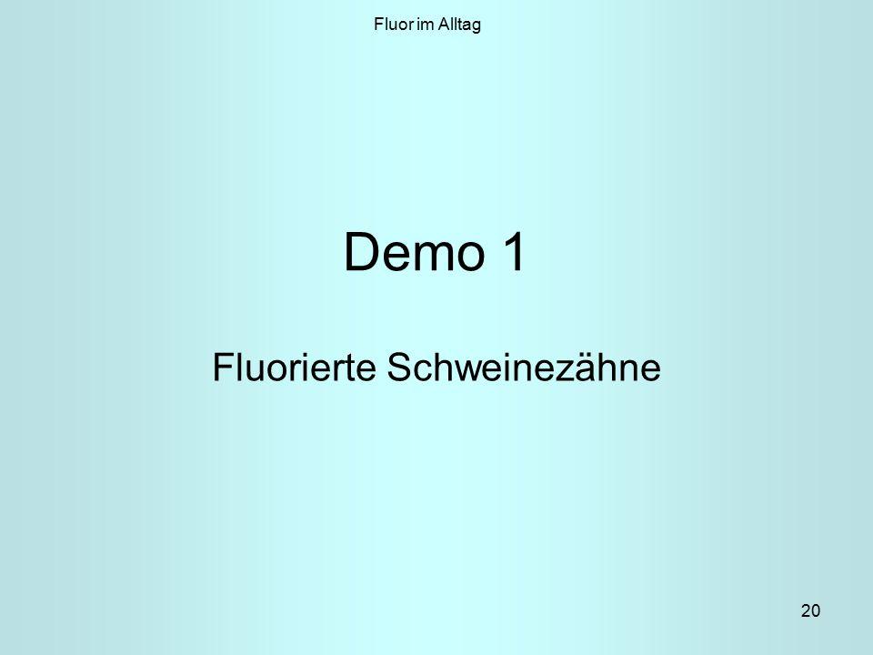 20 Demo 1 Fluorierte Schweinezähne Fluor im Alltag