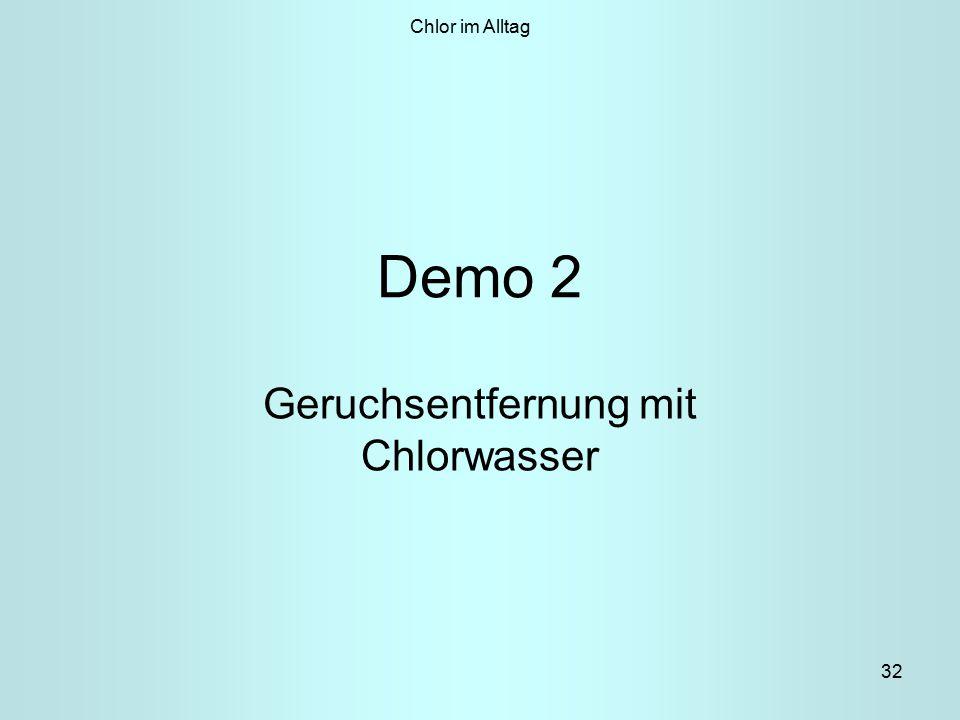 32 Demo 2 Geruchsentfernung mit Chlorwasser Chlor im Alltag