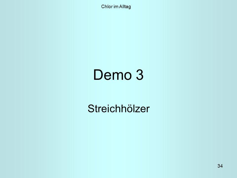 34 Demo 3 Streichhölzer Chlor im Alltag