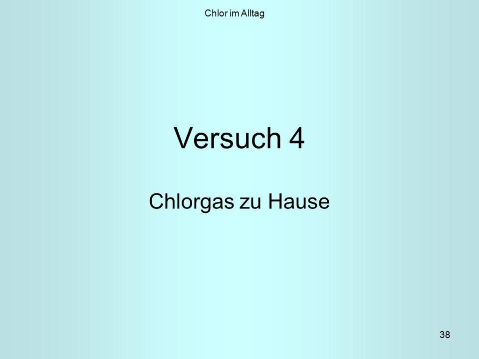 38 Versuch 4 Chlorgas zu Hause Chlor im Alltag