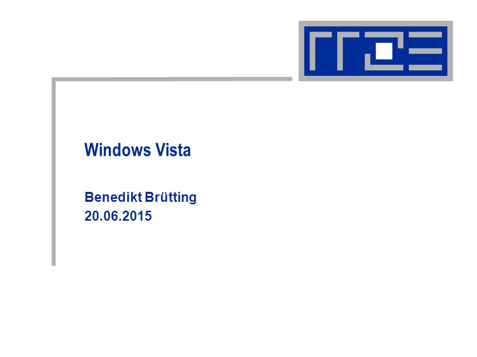 Windows Vista Benedikt Brütting 20.06.2015